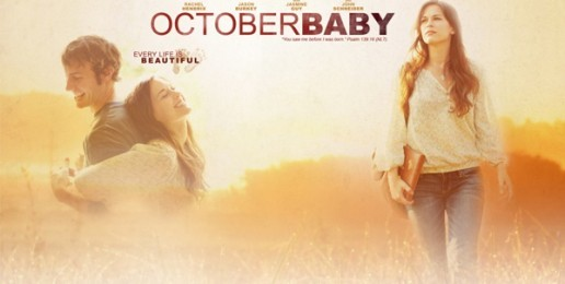 October Baby:  Bringing Life to Theaters This Weekend!
