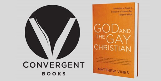 God, the Gospel, and the Gay Challenge — A Response to Matthew Vines