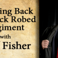 Aug. 24th thru 29th — Bringing Back the Black Robed Regiment