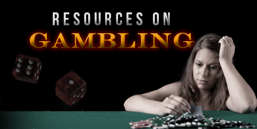 Resources on the Harms of Gambling