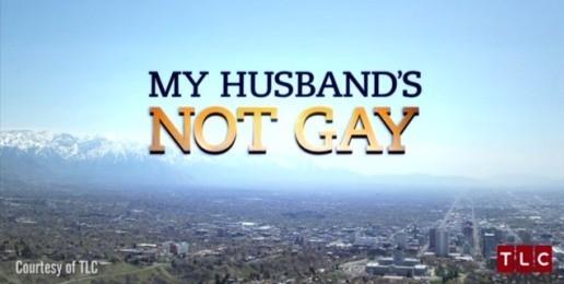 "Liberals Seek to Ban TLC Show ""My Husband's Not Gay"""