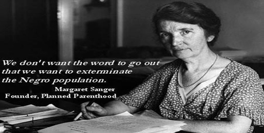 Margaret Sanger, Planned Parenthood and Racism — The Real Legacy