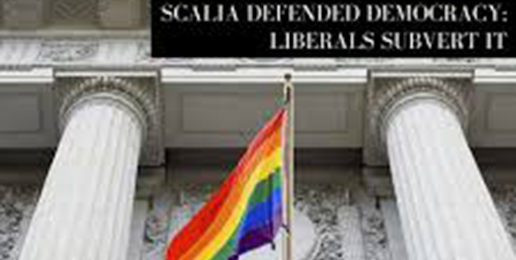 Scalia Defended Democracy, Liberals Subvert It