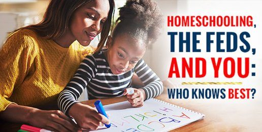 Homeschooling, the Feds, and You