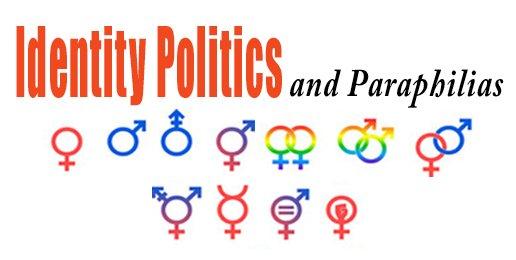 Series: Identity Politics & Paraphilias