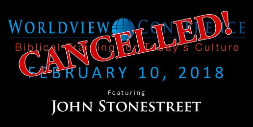 CANCELLED – World View Conference with John Stonestreet