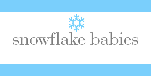 Snowflake Babies: More Precious and as Unique as Their Namesake