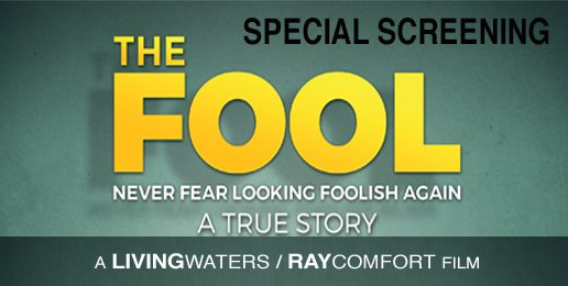 "Special Screenings of Ray Comfort's ""The Fool"""