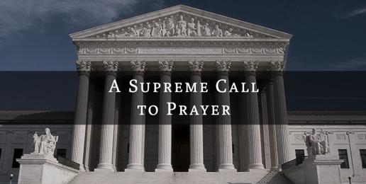 Call-to-Prayer: SCOTUS Nomination