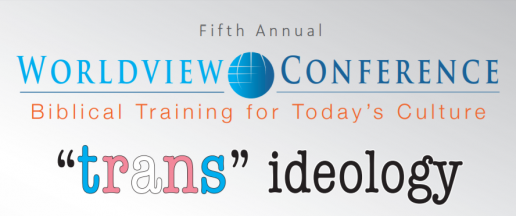 """IFI Worldview Conference: The """"Trans"""" Ideology"""