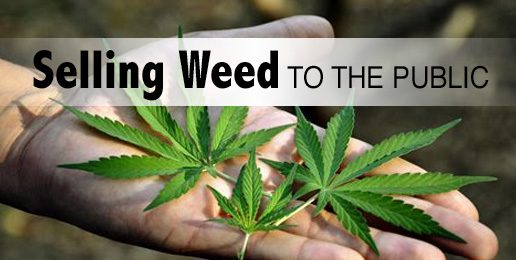 Selling Weed to the Public
