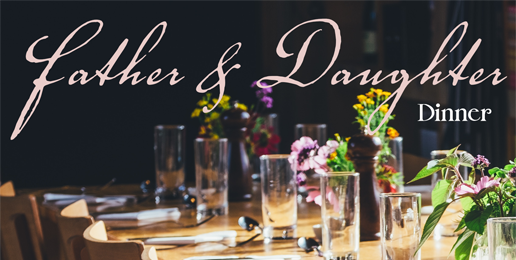 10th Annual Father Daughter Dinner