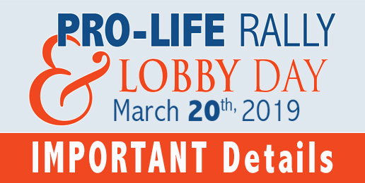 Important Details for Pro-Life Rally & Lobby Day