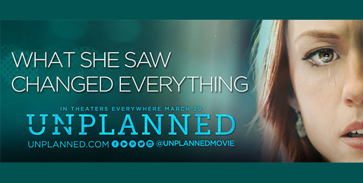 Powerful Must-See Movie: The Pro-Life Story 'Unplanned'
