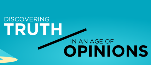 Discovering Truth in an Age of Opinions