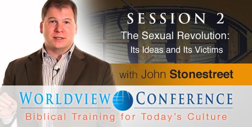 Stonestreet: The Sexual Revolution: Its Ideas and Its Victims