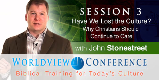 Stonestreet: Have We Lost the Culture? Why Christians Should Continue to Care