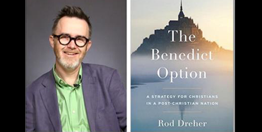 Rod Dreher: What is the Benedict Option?