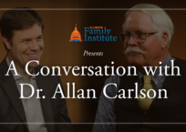 A Conversation With<br>Dr. Allan C. Carlson