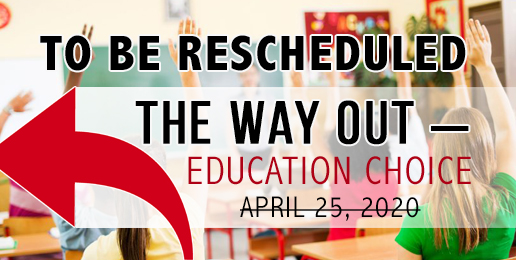 **TO BE RESCHEDULED: Special Forum on Education Choice