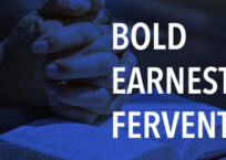 Bold, Earnest, and Fervent Prayers
