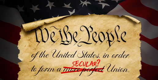 """3 Reasons: Why There's No Such Thing as a """"Secular"""" Constitution"""