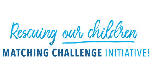 Rescuing Our Children: Summertime Matching Challenge
