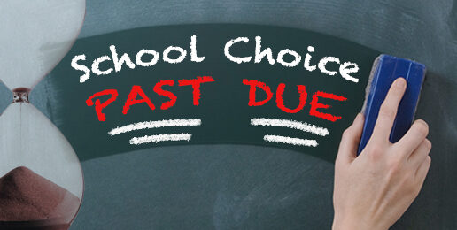 The Time for School Choice Is Past Due